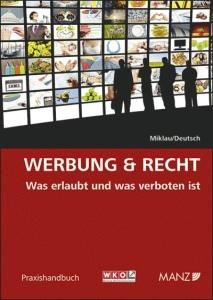 Inhaltlich gut gelungen: Werbung und Recht (Bild: Manz-Verlag)